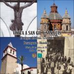 Visitas a San Gil y San Luis. El origen del Santísimo Cristo del Desamparo y Abandono